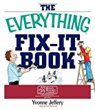 Portada de THE EVERYTHING FIX- IT BOOK: FROM CLOGGED DRAINS AND GUTTERS, TO LEAKY FAUCETS AND TOILETS--ALL YOU NEED TO GET THE JOB DONE (EVERYTHING: SPORTS AND HOBBIES)
