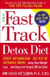 Portada de THE FAST TRACK DETOX DIET: BOOST METABOLISM, GET RID OF FATTENING TOXINS, JUMP-START WEIGHT LOSS AND KEEP THE POUNDS OFF FOR GOOD
