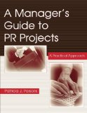 Portada de A MANAGER'S GUIDE TO PR PROJECTS: A PRACTICAL APPROACH: A WORKBOOK (ROUTLEDGE COMMUNICATION SERIES)