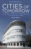 Portada de CITIES OF TOMORROW: AN INTELLECTUAL HISTORY OF URBAN PLANNING AND DESIGN SINCE 1880