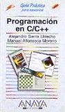 PROGRAMACIÓN EN C/C++ (GUIAS PRACTICAS PARA USUARIOS / PRACTICAL GUIDES FOR USERS)