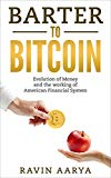 Portada de BARTER TO BITCOIN: EVOLUTION OF MONEY AND THE WORKING OF AMERICAN FINANCIAL SYSTEM (ENGLISH EDITION)