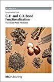 Portada de [(C-H AND C-X BOND FUNCTIONALIZATION : TRANSITION METAL MEDIATION)] [EDITED BY XAVI RIBAS ] PUBLISHED ON (JUNE, 2013)