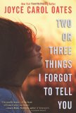 Portada de TWO OR THREE THINGS I FORGOT TO TELL YOU