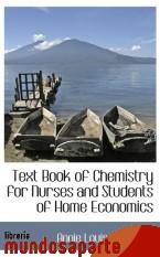 Portada de TEXT BOOK OF CHEMISTRY FOR NURSES AND STUDENTS OF HOME ECONOMICS