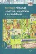 Portada de ASTURIAS, HISTORIAS INSOLITAS, PROHIBIDAS O ESCANDALOSAS