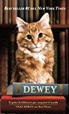Portada de DEWEY: EL GATITO DE BIBLIOTECA QUE CONQUISTO EL MUNDO/ THE SMALL TOWN LIBRARY CAT WHO TOUCHED THE WORLD