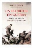 Portada de UN ESCRITOR EN GUERRA: VASILI GROSSMAN EN EL EJERCITO ROJO, 1941 1945