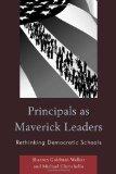 Portada de PRINCIPALS AS MAVERICK LEADERS: RETHINKING DEMOCRATIC SCHOOLS