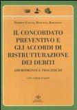 Portada de IL CONCORDATO PREVENTIVO E GLI ACCORDI DI RISTRUTTURAZIONE DEI DEBITI. ADEMPIMENTI E PROCEDURE. CON FORMULARIO (PROFESSIONISTI)