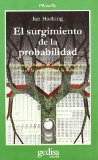 Portada de EL SURGIMIENTO DE LA PROBABILIDAD: UN ESTUDIO FILOSOFICO DE LAS IDEAS TEMPRANAS ACERCA DE LA PROBABILIDAD, LA INDUCCIÓN Y LA INFERENCIA