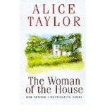Portada de THE WOMAN OF THE HOUSE TAYLOR, ALICE ( AUTHOR ) DEC-01-1997 PAPERBACK