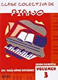 Portada de GOMEZ GUTIERREZ E.M. - CLASE COLECTIVA (GRADO ELEMENTAL) VOL.3 PARA PIANO