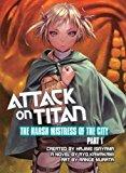 Portada de ATTACK ON TITAN: THE HARSH MISTRESS OF THE CITY, PART 1 BY RYO KAWAKAMI (2015-08-25)