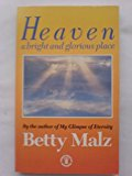 Portada de HEAVEN: A BRIGHT AND GLORIOUS PLACE BY BETTY MALZ (1990-05-03)