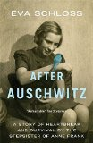 Portada de AFTER AUSCHWITZ: A STORY OF HEARTBREAK AND SURVIVAL BY THE STEPSISTER OF ANNE FRANK BY EVA SCHLOSS (16-JAN-2014) PAPERBACK