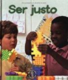 Portada de SER JUSTO/BEING FAIR (MI PRIMER PASA AL MUNDO REAL / FIRST STEP NONFICTION) (SPANISH EDITION) BY ROBIN NELSON (2005-07-20)