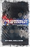 Portada de THE CUNNING OF THE SERPENT: AN ESCAPED MURDERER'S WAKE OF TERROR BY NEIL SULLIVAN (2009-10-09)