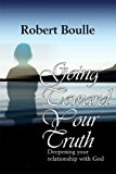 Portada de GOING TOWARDS YOUR TRUTH: DEEPENING YOUR RELATIONSHIP WITH GOD BY ROBERT BOULLE (2010) PAPERBACK