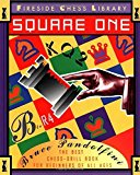 Portada de SQUARE ONE: A CHESS DRILL BOOK FOR BEGINNERS (FIRESIDE CHESS LIBRARY) BY BRUCE PANDOLFINI (1994-12-01)