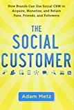 Portada de THE SOCIAL CUSTOMER: HOW BRANDS CAN USE SOCIAL CRM TO ACQUIRE, MONETIZE, AND RETAIN FANS, FRIENDS, AND FOLLOWERS BY ADAM METZ (2011-09-06)