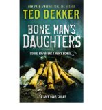 Portada de [(BONE MAN'S DAUGHTERS)] [AUTHOR: TED DEKKER] PUBLISHED ON (JANUARY, 2010)