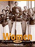 Portada de WOMEN ON ICE: THE EARLY YEARS OF WOMEN'S HOCKEY IN WESTERN CANADA BY WAYNE NORTON (2009-12-10)