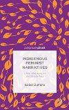 Portada de INDIGENOUS FEMINIST NARRATIVES: I/WE: WO(MEN) OF AN(OTHER) WAY BY DULFANO, ISABEL (2015) HARDCOVER