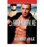 Portada de [(AWAY FROM ME (SIREN PUBLISHING CLASSIC))] [BY: SOPHIE OAK]