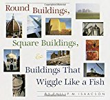 Portada de ROUND BUILDINGS, SQUARE BUILDINGS, AND BUILDINGS THAT WIGGLE LIKE A FISH BY PHILIP M. ISAACSON (2016-02-09)