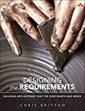 Portada de [(DESIGNING THE REQUIREMENTS : BUILDING APPLICATIONS THAT THE USER WANTS AND NEEDS)] [BY (AUTHOR) CHRIS BRITTON] PUBLISHED ON (OCTOBER, 2015)