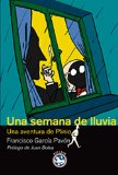 Portada de UNA SEMANA DE LLUVIA: UNA AVENTURA DE PLINIO (LITERATURA REY LEAR Nº 49)