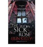 Portada de [(THE SICK ROSE)] [AUTHOR: ERIN KELLY] PUBLISHED ON (MARCH, 2012)