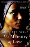 Portada de THE MEMORY OF LOVE BY FORNA, AMINATTA (2011) PAPERBACK
