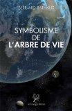 Portada de SYMBOLISME DE L'ARBRE DE VIE : PHYSIQUE ET MÉTAPHYSIQUE