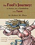Portada de THE FOOL'S JOURNEY: THE HISTORY, ART, & SYMBOLISM OF THE TAROT