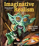 Portada de IMAGINATIVE REALISM: HOW TO PAINT WHAT DOESN'T EXIST