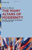 Portada de THE MANY ALTARS OF MODERNITY: TOWARD A PARADIGM FOR RELIGION IN A PLURALIST AGE