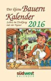 Portada de DER KLEINE BAUERNKALENDER 2016 TASCHENKALENDER: LEBEN IM EINKLANG MIT DER NATUR
