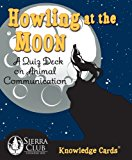 Portada de HOWLING AT THE MOON: A QUIZ DECK ON ANIMAL COMMUNICATION (KNOWLEDGE CARDS)