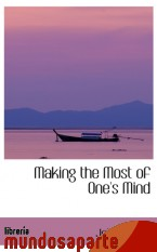 Portada de MAKING THE MOST OF ONE`S MIND