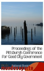 Portada de PROCEEDINGS OF THE PITTSBURGH CONFERENCE FOR GOOD CITY GOVERNMENT