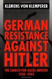 Portada de GERMAN RESISTANCE AGAINST HITLER: THE SEARCH FOR ALLIES ABROAD 1938-1945: THE SEARCH FOR ALLIES ABROAD, 1938-45 (CLARENDON PAPERBACKS)