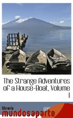 Portada de THE STRANGE ADVENTURES OF A HOUSE-BOAT, VOLUME I
