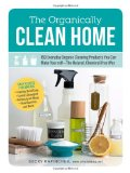 Portada de THE ORGANICALLY CLEAN HOME: 150 EVERYDAY ORGANIC CLEANING PRODUCTS YOU CAN MAKE YOURSELF - THE NATURAL, CHEMICAL-FREE WAY