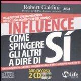 Portada de INFLUENCE. COME SPINGERE GLI ALTRI A DIRE DI SÌ. AUDIOLIBRO. 2 CD AUDIO