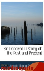 Portada de SIR PERCIVAL: A STORY OF THE PAST AND PRESENT