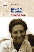 Portada de ENTRE LA FE I LA CULTURA: MEMORIA I PENSAMENT DE MARIA ROSA FARREI ESCOFET