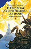 Portada de EL LIBRO DE LOS CUENTOS PERDIDOS II (HISTORIA DE LA TIERRA MEDIA;T. 2)