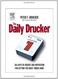 Portada de THE DAILY DRUCKER: 366 DAYS OF INSIGHT AND MOTIVATION FOR GETTING THE RIGHT THINGS DONE BY PETER DRUCKER (2004-10-20)